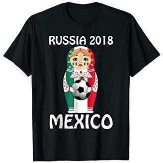Mexico Flag Dressed Matryoshka Soccer Russia 2018 T-Shirt