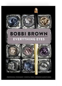 Bobbi Brown Everything Eyes Book