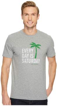 Life is Good Every Day is Saturday Crusher Tee Men's T Shirt