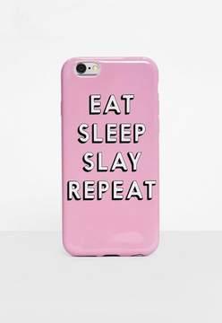 Missguided Pink Eat Sleep Slay Repeat I Phone 6 Case