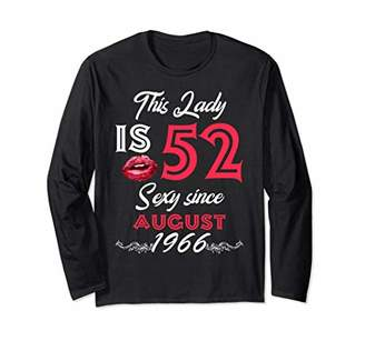 This Lady Is 52 Sexy Since AUGUST 1966 Long Sleeve Tee