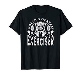 World's Okayest Exerciser Workout Shirt Men Women Funny Gym