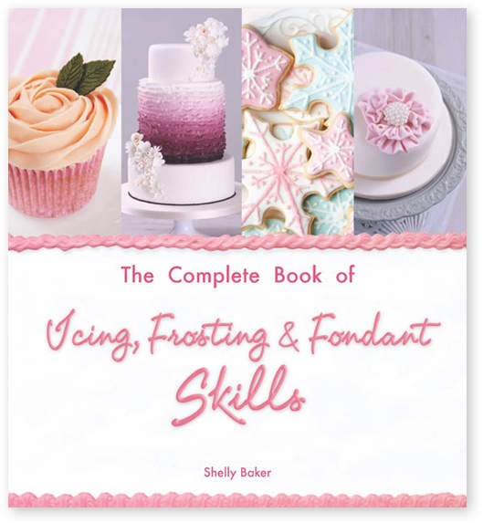 The Complete Book of Icing, Frosting & Fondant Skills Cookbook