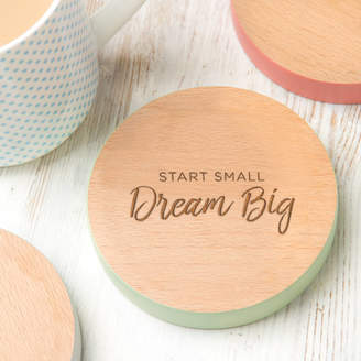 Dust and Things Start Small Dream Big Inspirational Quote Coaster