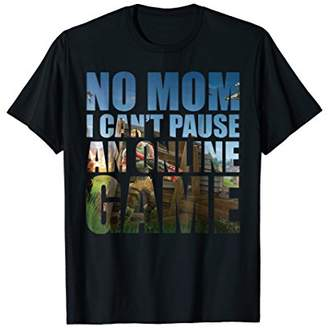 No Mom I Can't Pause An Online Game Funny T-shirt