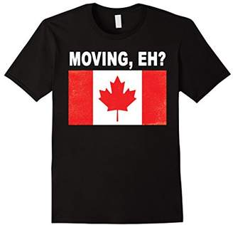 Moving Eh? Leaving America for Canada T-shirt