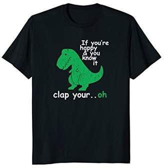 If You're Happy & You Know It Clap Your Hand T Shirt
