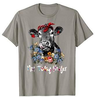 Not today Heifer shirt Cow cute tees
