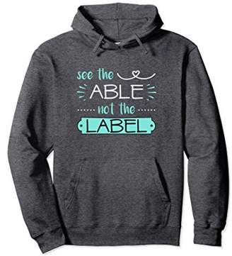 Down Syndrome Hoodie See Able Not Label Heart Support Gift