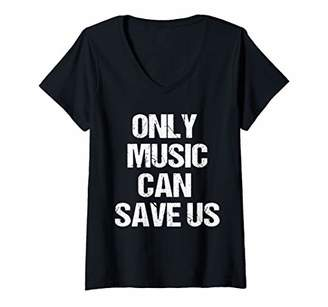 Womens Only Music Can Save Us V-Neck T-Shirt