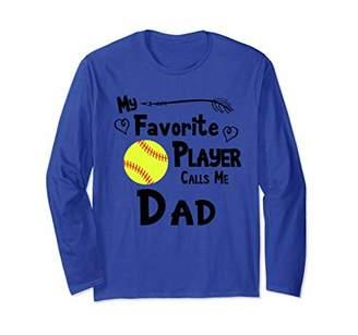 Softball My Favorite Player Calls Me Dad Sports Fan Long Sleeve T-Shirt