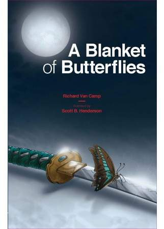 Richard Van Camp; Scott B Henderson Debwe: A Blanket of Butterflies (Other)