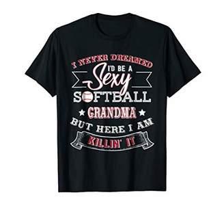 I Never Dreamed i'd be a Sexy Softball Grandma T-Shirt
