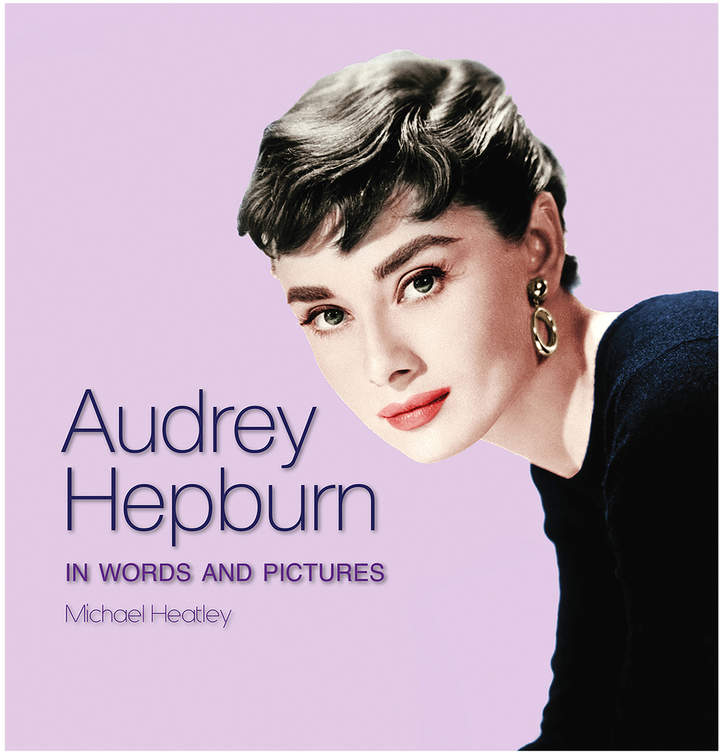 Quarto Publishing Audrey Hepburn in Words and Pictures