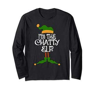 I'm the Chatty Elf Christmas Costume Gift Long Sleeve T-Shirt