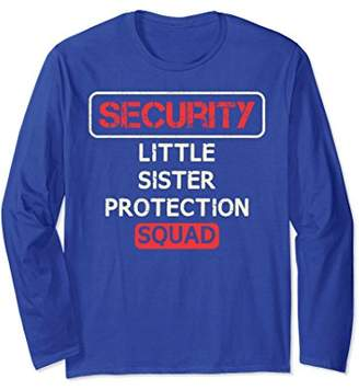 Security Little Sister Protection Squad Long Sleeve Shirt