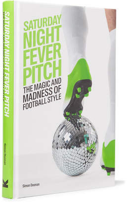Abrams Saturday Night Fever Pitch: The Magic And Madness Of Football Style Hardcover Book