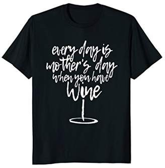 DAY Birger et Mikkelsen Every Is Mother's When You Have Wine Funny T Shirt