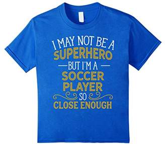 Not Superhero But Soccer Player Funny Gift T-Shirt