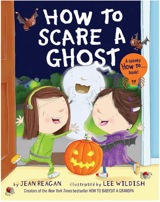 Penguin Random House How To Scare A Ghost By Jean Reagan
