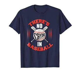 Funny Baseball T-Shirt There's No Crying In Baseball Tee