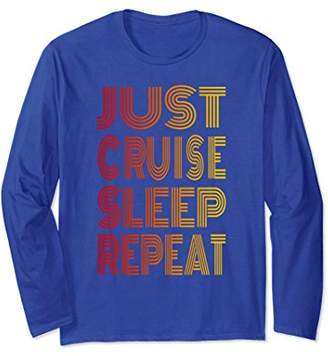 Just Cruise Sleep Repeat - Retro Style Long Sleeve Shirt