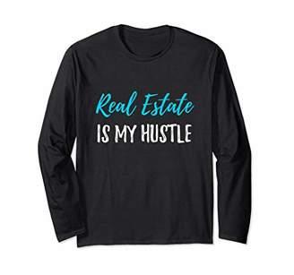Real Estate Agent Hustle Long Sleeve Shirt for Funny Realtor