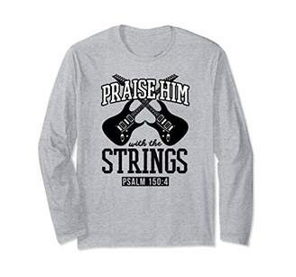 Praise Him With The Strings Guitar Gift Long Sleeve T-Shirt