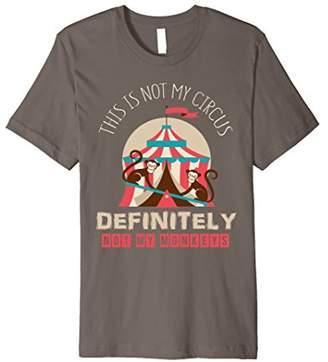 Not My Circus Definitely Not My Monkeys Funny T-shirt