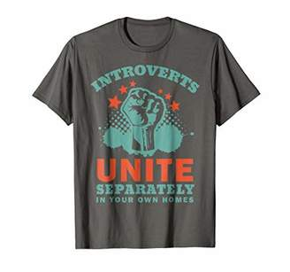 Your Own Funny Introverts Unite Separately In Homes Tee