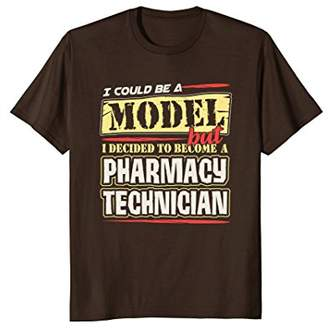 Model but Decided to Become Pharmacy Technician T-Shirt