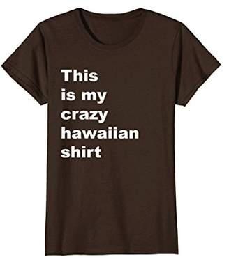 Funny Hawaiian Shirt | This Is My Outfit | Crazy Hawaii Tee