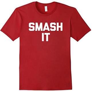 Smash Wear It T-Shirt funny saying sarcastic novelty humor cool