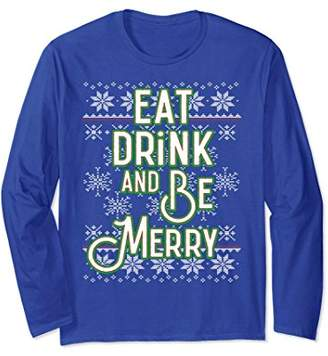 Ugly Sweater Eat Drink Be Merry Christmas Long Sleeve Tee