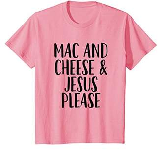 M·A·C Mac And Cheese And Jesus Please - Christian Faith T-Shirt