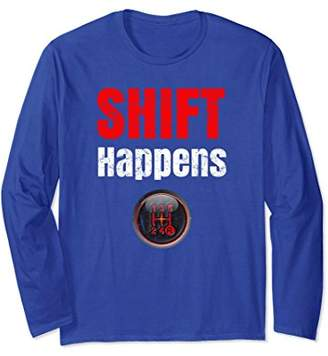 Funny Racing Car Guy Novelty Long Sleeve Shirt Shift Happens