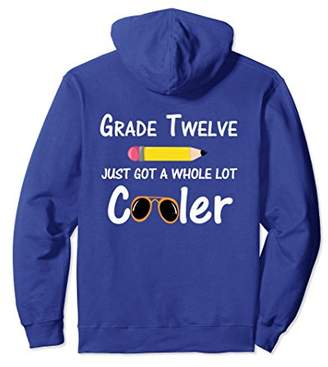 Back To School Shirt Grade Twelve Got Cooler Hoodie