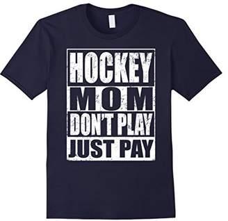 Hockey Mom Shirt - Don't Play