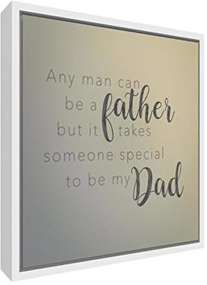 BEIGE Feel Good Art Premium Gallery-Wrapped Canvas with White Wooden Frame-Anyone Can Be a Father But It Takes Someone Special to Be My Dad (42 x 42 x 3cm), Wood, Beige, 60 x 40 x 0.3 cm