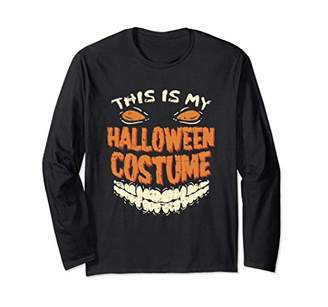 This Is My Halloween Costume - Long Sleeve T-Shirt