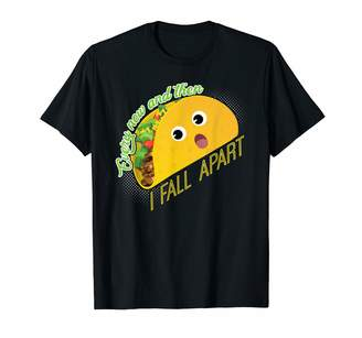 Punny Taco Apparel Funny Taco Pun Every Now And Teen I Fall Apart T-Shirt