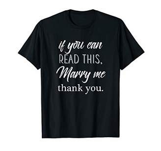 If You Can Read This MARRY ME Funny T-Shirt