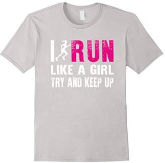 I Run Like A Girl Try And Keep Up Ladies Gift Runner T-Shirt