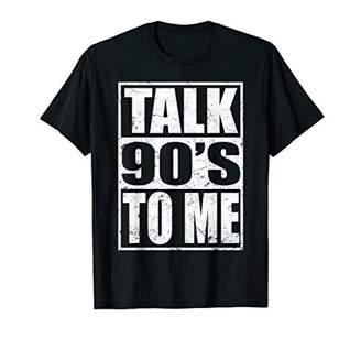 Talk 90's To Me Tshirt