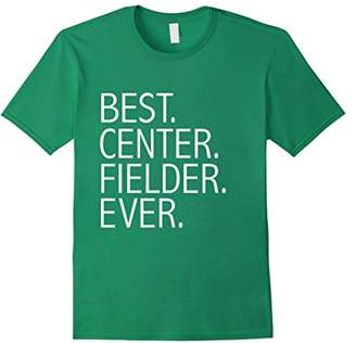 Best Center Fielder Ever Funny T-shirt Baseball Softball