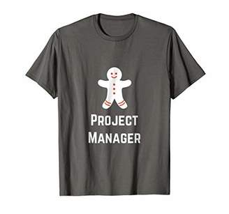 Project Manager Gingerbread Man Cookie Fun T-Shirt