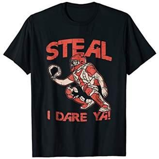 Baseball Catcher T-Shirt Steal I Dare Ya Funny Gift Tee