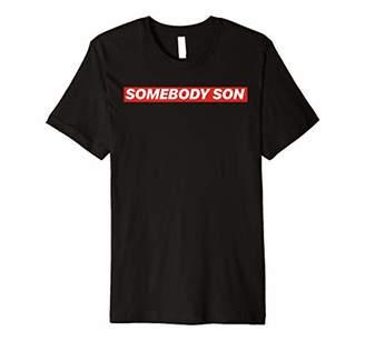SOMEBODY SON - Culture Hip Hop Graphic City Boy Summer Premium T-Shirt