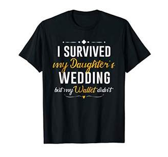 I Survived My Daughter's Wedding Shirt But My Wallet Didn't