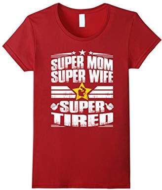 Super Mom Super Wife Super Tired Shirt